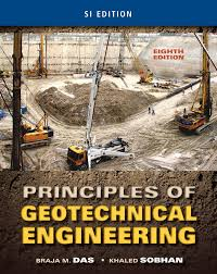 principles of geotechnical engineering si edition 8th edition
