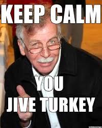 Jive Turkey Meme - robert manson jive turkey meme on imgur