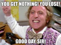 Good Day Sir Meme - hd remastered you get nothing you lose good day sir know