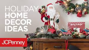 Jcp Home Decor Holiday Decor Ideas For Your Home Jcpenney Youtube