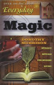everyday magic spells u0026 rituals for modern living everyday