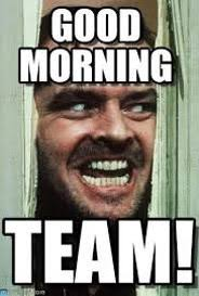 Team Memes - cute and funny good morning meme good morning meme