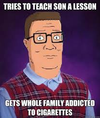 Cigarettes Meme - king of the hill meme bad luck cigarettes on bingememe