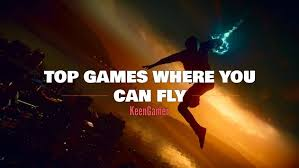 you can fly top games where you can fly keengamer