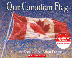 Our Flag Our Flag The Story Of Canada U0027s Maple Leaf Ann Maureen Owens