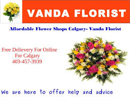 affordable flowers affordable flower shops calgary vanda florist