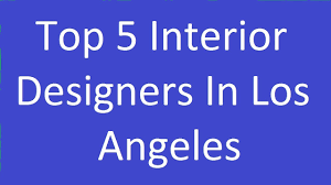 Top Interior Designers Los Angeles by Top 5 Interior Designers In Los Angeles Youtube