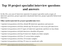 top 10 project specialist interview questions and answers