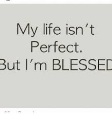 Blessed Meme - my life isn t perfect but i m blessed blessed meme on me me