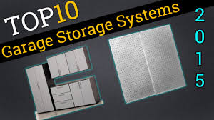 top 10 garage storage systems 2015 the best garage storage