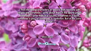 i find interesting characters or lessons that resonate with people