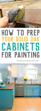 how to prep cabinets for painting how to prep solid oak cabinets for painting hey let s make stuff