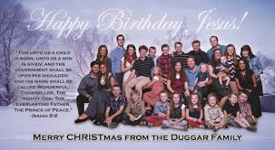 duggar family card is actually birthday card for jesus