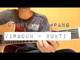 tutorial gitar lagu virgoun bukti tutorial gitar melody intro virgoun bukti youtube