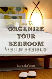 Diy Bedroom Organization And Storage Ideas How To Clean Your Room Fast And Easy Organize Bedroom Ways Make