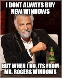 Mr Rogers Meme - meme creator i dont always buy new windows but when i do its