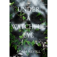 under a watchful eye by adam nevill