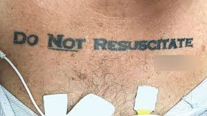 do not resuscitate u0027 tattoo sparked er dilemma krdo
