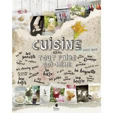 faire un livre de cuisine cuisine tout faire soi même livre cuisine salée cultura