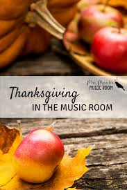 a thanksgiving song thanksgiving in the music room mrs miracle u0027s music room