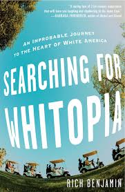 searching for whitopia an improbable journey to the heart of