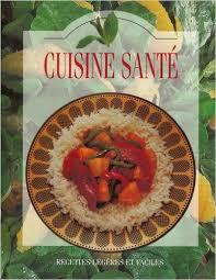 cuisine santé cuisine santé recettes légères et faciles collectif éditions