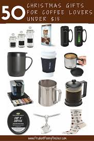 50 christmas gifts for coffee lovers under 15 prudent penny pincher