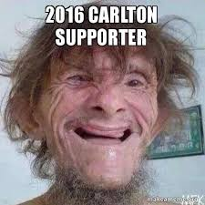 Carlton Meme - 2016 carlton supporter make a meme