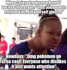 Go Kill Yourself Meme - why i refuse to play pokemon go from a moral standpoint rant