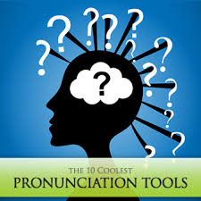 do you say that the 10 coolest pronunciation tools for esl students