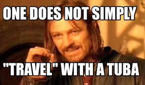 Tuba Memes - meme creator one does not simply travel with a tuba meme