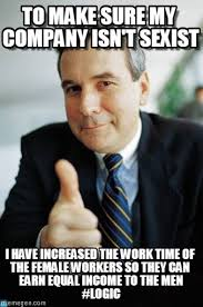 Sexist Memes - bad boss to make sure my company isn t sexist on memegen