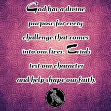 Challenge Purpose God Has A Purpose For Every Challenge That Comes Into Our