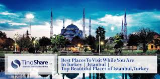 best places to visit while you are in turkey istanbul top