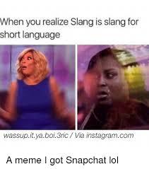 Meme Slang - 25 best memes about slang for short slang for short memes