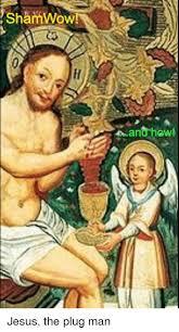 Shamwow Meme - shamwow aana hew jesus the plug man dank meme on astrologymemes com