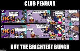 Club Penguin Memes - club penguin imgflip