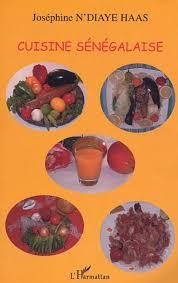 cuisine senegalaise cuisine senegalaise joséphine ndiaye haas livre ebook epub