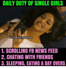 Single Girls Meme - daily duty of single girls fbcomgirly quotes 1 scrolling fb news