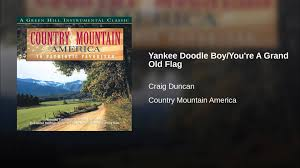 Yankee Flags Yankee Doodle Boy You U0027re A Grand Old Flag Youtube
