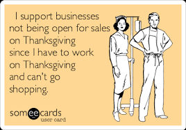 i support businesses not being open for sales on thanksgiving