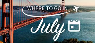 where to go on in july