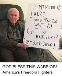 Hi My Name Is Meme - hi my name is larry i am a 95yr old wwil vet can get l00k likes