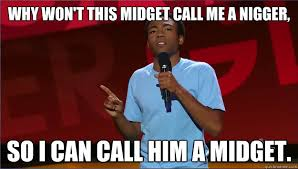 Meme The Midget - why won t this midget call me a nigger so i can call him a midget