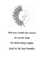 57 sun and moon quotes i miss you like the moon misses the sun