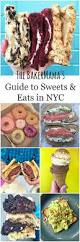 nyc guide our taste of new york city ultimate guide to sweets u0026 eats in nyc