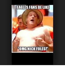 Nick Foles Meme - eagles fans be like omg nick foles be like meme on esmemes com