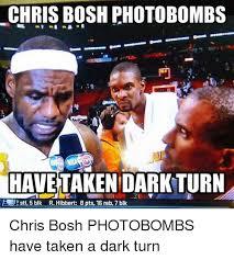 Chris Bosh Meme - chris bosh photobombs havetaken dark turn eo2 stl 5 blk r hibbert b