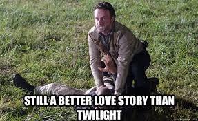 Still A Better Lovestory Than Twilight Meme - still a better love story than twilight walking dead gunfight