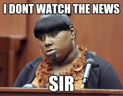 Rachel Memes - i dont watch the news sir rachel jeantel quickmeme